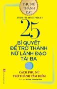 25 Bí Quyết Để Trở Thành Nữ Lãnh Đạo Tài Ba (Tái Bàn 2020)