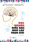 Đọc Nhanh, Hiểu Sâu, Nhớ Lâu Trọn (Tái Bản 2020)