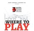 WHERE TO PLAY: 3 Bước Để Xác Định Thị Trường Đắt Giá Của Doanh Nghiệp