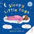 Sleepy Little Yoga - Yoga Cùng Muông Thú: Ngủ Ngon Tròn Giấc
