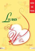 Lưu Bạch - Anh Yêu Em