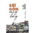 Sài Gòn Vang Bóng (Tái Bản 2020)