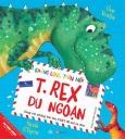 Khủng Long Thân Mến - T.Rex Du Ngoạn