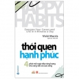 Thói Quen Hạnh Phúc - Happy Habits: Energize Your Career And Life In 4 Minutes A Day