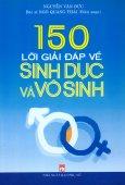 150 Lời Giải Đáp Về Sinh Dục Và Vô Sinh
