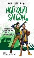 Ngũ Quái Sài Gòn 03 - Chuyện Của Thạch Sầu Đời Và Hoàng Lãng Tử