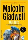 Malcolm Gladwell  - Những kẻ xuất chúng