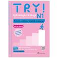 Try! Thi Năng Lực Nhật Ngữ N1 - Phát Triển Các Kỹ Năng Tiếng Nhật Từ Ngữ Pháp (Phiên Bản Tiếng Việt)