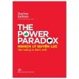 Nghịch Lý Quyền Lực - Tận Hưởng Là Đánh Mất - The Power Paradox