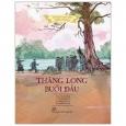 Lịch Sử Việt Nam Bằng Tranh - Thăng Long Buổi Đầu (Bản Màu)