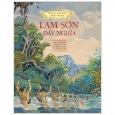 Lịch Sử Việt Nam Bằng Tranh - Lam Sơn Dấy Nghĩa (Bản Màu)