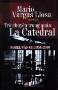 Trò Chuyện Trong Quán La Catedral - Nobel Văn Chương 2010