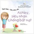 Super Kids - Siêu Nhân Nhí - Ashley, Siêu Nhân Chống Bắt Nạt