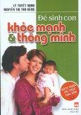 Để Sinh Con Khỏe Mạnh Và Thông Minh - Bách Khoa Tri Thức Thai Sản - Tập 1