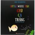 Little White Fish - Chú Cá Trắng (Tái Bản 2020)
