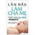 Lần Đầu Làm Cha Mẹ - Top Tips For New Parents
