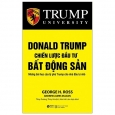 Donald Trump - Chiến Lược Đầu Tư Bất Động Sản (Tái Bản 2021)