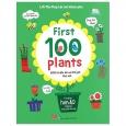 Lift-The-Flap-Lật Mở Khám Phá - First 100 Plants - 100 Từ Đầu Tiên Về Thế Giới Thực Vật (Tái Bản 2018)