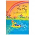 Bên Kia Cầu Vồng - Nuôi Dưỡng Đứa Trẻ Từ Sơ Sinh Đến Bảy Tuổi - Beyond The Rainbow Bridge