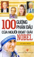 100 Gương Phấn Đấu Của Người Đoạt Giải Nobel