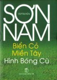 Sơn Nam - Tập Truyện Biển Cỏ Miền Tây Hình Bóng Cũ (Bìa Cứng)