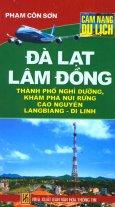 Cẩm Nang Du Lịch - Đà Lạt Lâm Đồng - Thành Phố Nghỉ Dưỡng Khám Phá Núi Rừng Cao Nguyên Langbiang - Di Linh