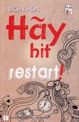 Hãy Hit Restart!