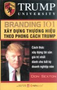Branding 101 Xây Dựng Thương Hiệu Theo Phong Cách Trump