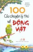 100 Câu Chuyện Lý Thú Về Động Vật