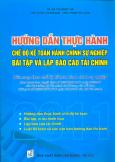 Hướng Dẫn Thực Hành Chế Độ Kế Toán Hành Chính Sự Nghiệp - Bài Tập Và Lập Báo Cáo Tài Chính 2011