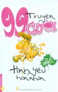99 Truyện Cười Xả Stress - Tình Yêu Hôn Nhân