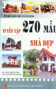 Tìm Hiểu Kiến Trúc Và Xây Dựng - Tuyển Tập 270 Mẫu Nhà Đẹp