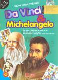 Danh Nhân Thế Giới - Da Vinci & Michelangelo