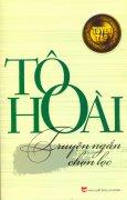 Tô Hoài - Tuyển Tập Truyện Ngắn Chọn Lọc