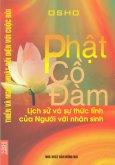 Thiền Và Nghệ Thuật Đối Diện Với Cuộc Sống: Phật Cồ Đàm - Lịch Sử Và Sự Thức Tỉnh Của Người Với Nhân Sinh