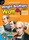 Danh Nhân Văn Hóa - Wright Brothers & Watt