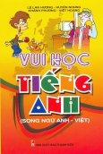 Vui Học Tiếng Anh - Song Ngữ Anh Việt