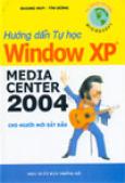 Hướng dẫn tự học Window XP Media Center 2004 cho người mới bắt đầu