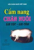 Cẩm Nang Chăn Nuôi Gia Súc - Gia Cầm (Tập 1)