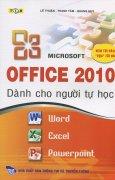 Microsoft Office 2010 - Dành Cho Người Tự Học
