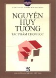 Tủ Sách Tác Giả, Tác Phẩm Trong Nhà Trường: Nguyễn Huy Tưởng - Tác Phẩm Chọn Lọc