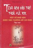 Tinh Hoa Văn Thơ Thế Kỉ XX: Một Số Nhà Văn Được Giải Thưởng Hồ Chí Minh - Tập 1