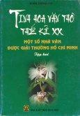 Tinh Hoa Văn Thơ Thế Kỉ XX: Một Số Nhà Văn Được Giải Thưởng Hồ Chí Minh - Tập 2