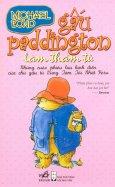 Gấu Paddington Làm Thám Tử - Những Cuộc Phiêu Lưu Kinh Điển Của Chú Gấu Từ Vùng Tăm Tối Nhất Peru