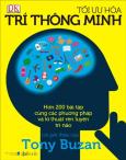 Tối Ưu Hóa Trí Thông Minh - Hơn 200 Bài Tập Cùng Các Phương Pháp Và Kĩ Thuật Rèn Luyện Trí Não