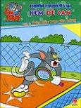 Tom Và Jerry - Tranh Truyện Vui Kèm Đề Can - Tập 5: Trận Đấu Trên Sân Bóng