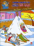 Tom Và Jerry - Tranh Truyện Vui Kèm Đề Can - Tập 7: Núi Tuyết Ở Trong Vườn