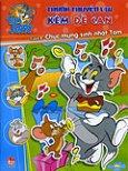 Tom Và Jerry - Tranh Truyện Vui Kèm Đề Can - Tập 8: Chúc Mừng Sinh Nhật Tom
