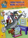 Tom Và Jerry - Tranh Truyện Vui Kèm Đề Can - Tập 10: Suýt Trúng Số Độc Đắc