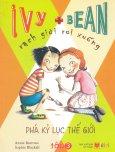 Ivy + Bean - Rạch Giời Rơi Xuống - Tập 3: Phá Kỷ Lục Thế Giới